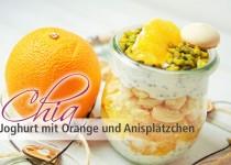 Chia Joghurt mit Orange und Anisplätzchen